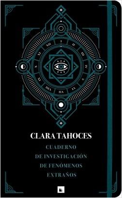 Cuaderno de investigación de fenómenos extraños - Clara Tahoces | Planeta de Libros