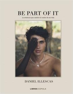 Be part of it - Daniel Illescas | Planeta de Libros