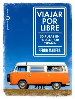 Viajar por libre - Pedro Madera | Planeta de Libros
