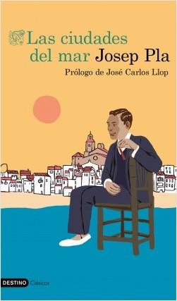 Las ciudades del mar - Josep Pla   Planeta de Libros