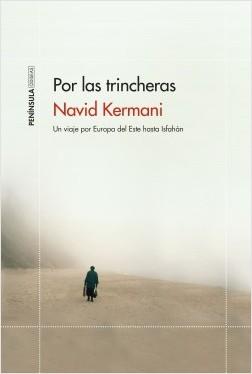 Por las trincheras - Navid Kermani | Planeta de Libros