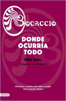 Bocaccio. Donde ocurría todo - Toni Vall | Planeta de Libros