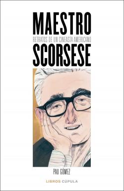 Maestro Scorsese - Pau Gómez | Planeta de Libros