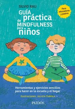 Guía práctica de mindfulness para niños - Silvio Raij | Planeta de Libros