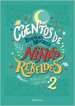 Cuentos de buenas noches para niñas rebeldes 2 - Elena Favilli,Francesca Cavallo | Planeta de Libros