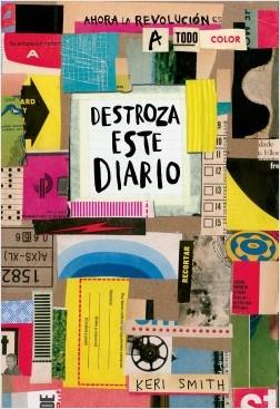 Destroza este diario.  Ahora a todo color - Keri Smith | Planeta de Libros