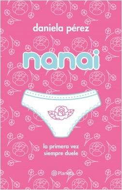 Nanai - Daniela Pérez | Planeta de Libros