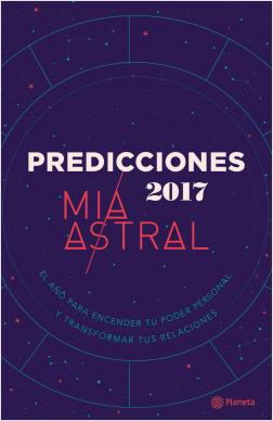 Predicciones 2017 - Mía Astral | Planeta de Libros