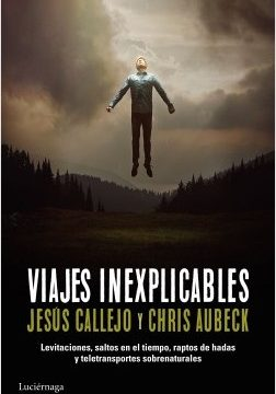 Viajes inexplicables – Chris Aubeck,Jesús Callejo | Descargar PDF