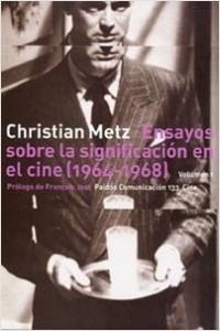 Ensayos sobre la significación en el cine 1964-196 – Christian Metz | Descargar PDF