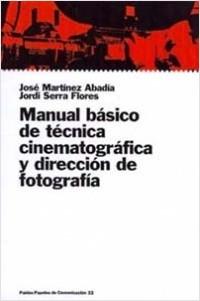 Manual central de técnica cinematográfica y direcci – José Martínez,Jordi Serra | Descargar PDF