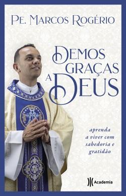 Demos graças a Deus – Padre Marcos Rogério | Descargar PDF