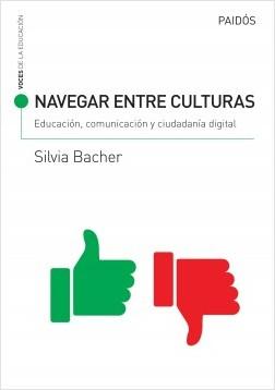 Navegar entre culturas: educación, comunicación y ciudadanía digital – SILVIA BACHER | Descargar PDF