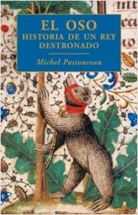 El oso, historia de un rey destronado – Michel Pastoureau | Descargar PDF