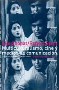 Multiculturalismo, cine y medios de comunicación – Ella Shohat,Robert Stam | Descargar PDF