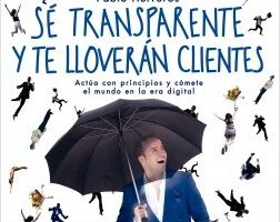 Sé transparente y te lloverán clientes – Pablo Herreros Laviña | Descargar PDF