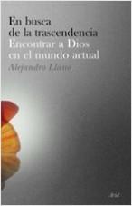 Encontrar a Dios en el mundo actual - Alejandro Llano | Planeta de Libros
