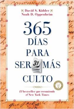 365 días para ser más culto - Noah D. Oppenheim,David S. Kidder | Planeta de Libros