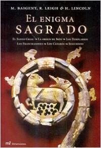 El enigma sagrado - Michael Baigent,Richard Leigh,H. Lincoln | Planeta de Libros