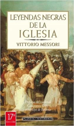 Leyendas negras de la iglesia - Vittorio Messori | Planeta de Libros