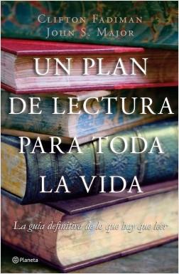 Un plan de lectura para toda la vida - Cllifton Fadiman,John S. Major | Planeta de Libros