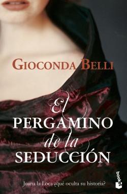 El Pergamino de la seducción - Gioconda Belli | Planeta de Libros
