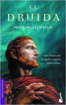 El Druida - Morgan Llywelyn | Planeta de Libros