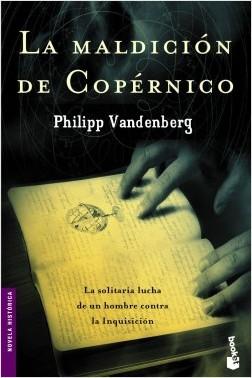 La maldición de copérnico - Philipp Vandenberg | Planeta de Libros