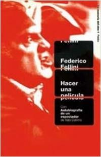 Hacer una película - Federico Fellini | Planeta de Libros