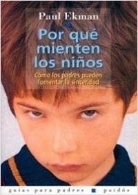Por qué mienten los niños - Paul Ekman | Planeta de Libros