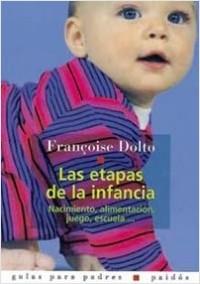 Las Etapas de la infancia - Françoise Dolto | Planeta de Libros