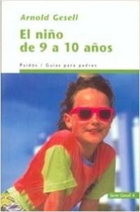 El Niño de 9 y 10 años - Arnold Gesell | Planeta de Libros