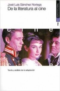 De La literatura al cine - José Luis Sánchez Noriega | Planeta de Libros