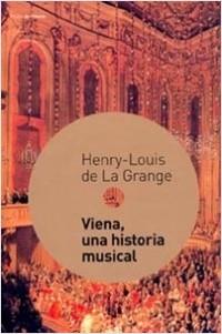 Viena, una historia musical - Henry-Louis de La Grange | Planeta de Libros