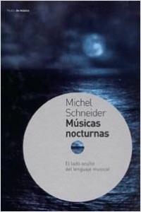 Músicas nocturnas - Michel Schneider | Planeta de Libros