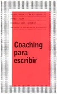 Coching para escribir - Sergio Bulat | Planeta de Libros