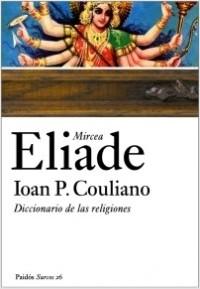 Diccionario de las religiones - Ioan P. Couliano,Mircea Eliade | Planeta de Libros