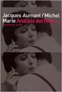Análisis del film - Jacques Aumont,Michel Marie | Planeta de Libros