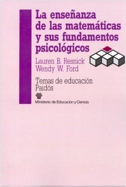 La Enseñanza de las matemáticas y sus fundamentos - Iuren B. Resnick,Wendy Ford | Planeta de Libros