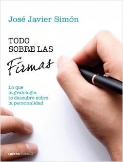 Todo sobre las firmas - José Javier Simón | Planeta de Libros