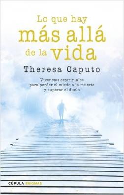 Lo que hay más allá de la vida - Theresa Caputo | Planeta de Libros