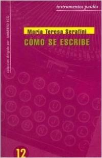 Cómo se escribe - María Teresa Serafini | Planeta de Libros