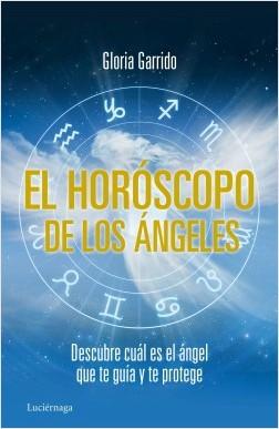 El horóscopo de los ángeles - Gloria Garrido | Planeta de Libros