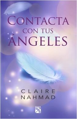Contacta con tus ángeles - Claire Nahmad | Planeta de Libros