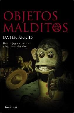 Objetos malditos - Javier Arries | Planeta de Libros