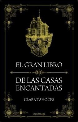 El gran libro de las casas encantadas - Clara Tahoces   Planeta de Libros