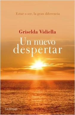 Un nuevo despertar - Griselda Vidiella | Planeta de Libros