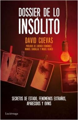 Dossier de lo insólito - David Cuevas   Planeta de Libros