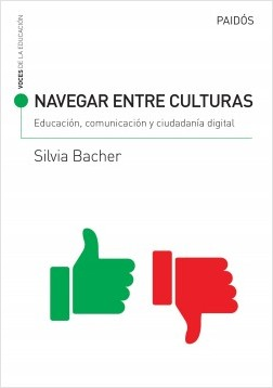 Navegar entre culturas: educación, comunicación y ciudadanía digital - SILVIA BACHER | Planeta de Libros