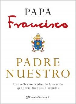 Padre Nuestro - Papa Francisco,Marco Pozza | Planeta de Libros